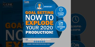Goal Setting NOW to Explode your 2020 Production!