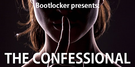 The Confessional featuring Bootlocker tickets