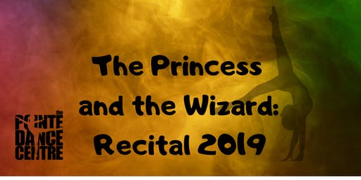 The Princess and the Wizard: Recital 2019