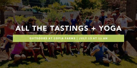 Outdoor All the Tastings + Yoga at Copia Farms  tickets
