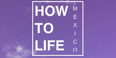 How to Life México