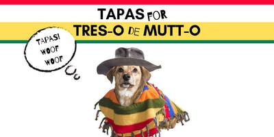 Tapas for Tres-o de Mutt-o