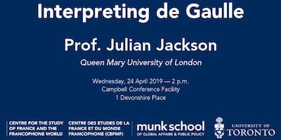 Julian Jackson: Interpreting de Gaulle