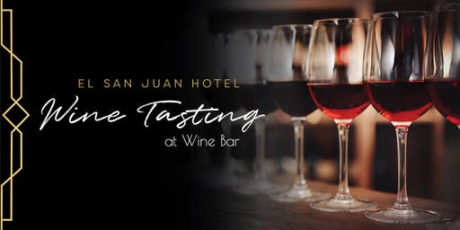 Wine Tasting Wednesday at El San Juan Hotel