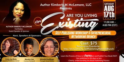 """""""Are You Living or Existing"""" Self-Publishing Workshop & Entrepreneurial Networking Brunch"""