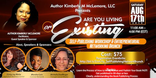"""Are You Living or Existing"" Self-Publishing Workshop & Entrepreneurial Networking Brunch"