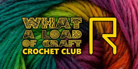 What A Load of Craft Crochet Club tickets