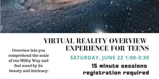Virtual Reality Overview Experience for Teens
