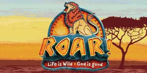 Life is Wild, God is Good! ROAR VBS- First Presbyterian Church