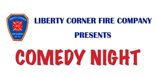 Liberty Corner Fire Comedy Night Fall 2019