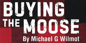 Buying the Moose | by Michael G. Wilmot | 02 May 2019