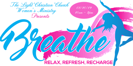 """Breathe"" Women's Luncheon - Relax, Refresh, Recharge"