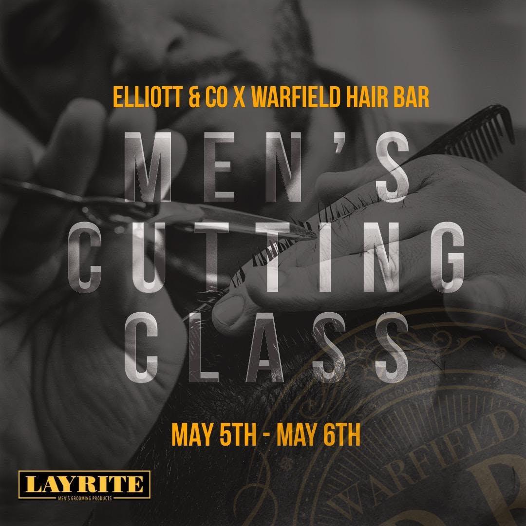 Elliott & Co - Men's Cutting Class @ Warfield Hair Bar