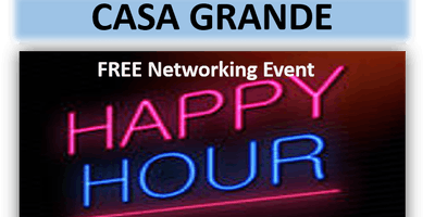 6/27/19 – PNG Casa Grande – FREE Happy Hour Networking Event