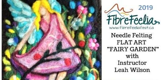 Needle Felting Flat - A Fairy Garden with Leah Wilson