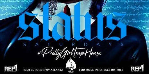 Status Saturdays @ Ace aka #ThePrettyGirlTrapHouse
