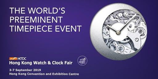 HKTDC Hong Kong Watch & Clock Fair / Salon de TE