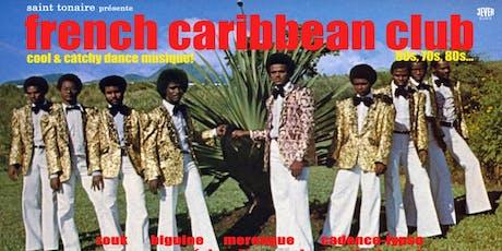 FRENCH-CARIBBEAN CLUB mit DJ SAINT TONAIRE Tickets