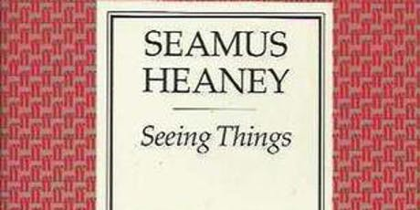 Seamus Heaney: Listen Now Again Book Club: Seeing Things tickets