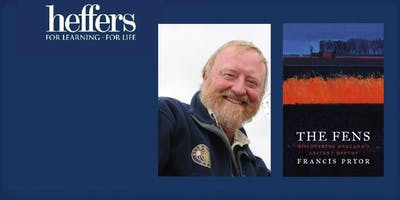 Francis Pryor - The Fens: discovering England's ancient depths