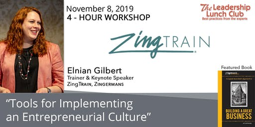 "ZingTrain:  ""TOOLS FOR CREATING AN ENTREPRENEURIAL CULTURE"" - November 8, 2019 - 4-Hour Workshop"
