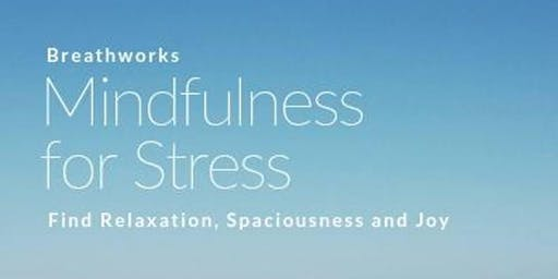 Breathworks: Mindfulness for Stress Course