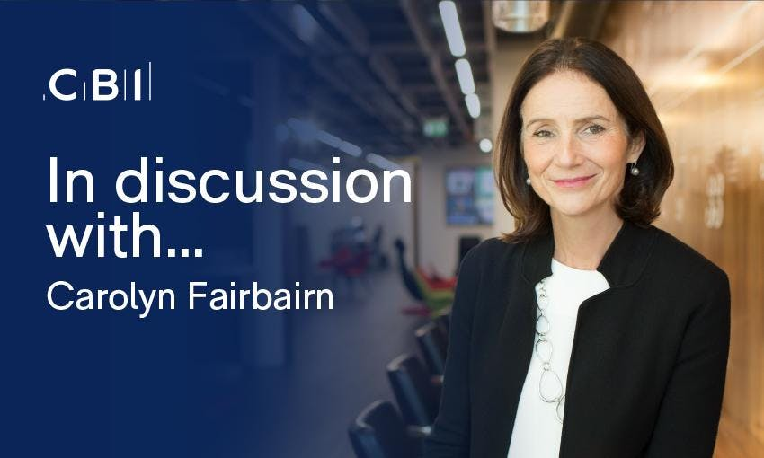 In Discussion with Carolyn Fairbairn, CBI Director General