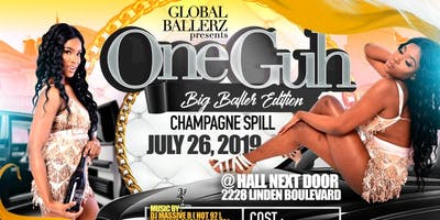 Global Ballerz presents 'One Guh' Big Ballerz Edition