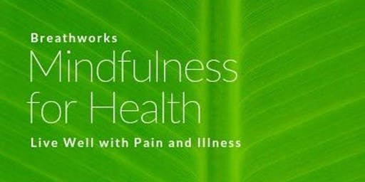 Breathworks: Mindfulness for Health Course