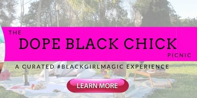 The Dope Black Chick Picnic (Pre-Registration)