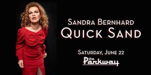 Sandra Bernhard //Quick Sand
