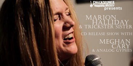 Philly Music Co-op Presents: Marion Halliday & Trickster Sister CD Release with Meghan Cary & Analog Gypsies tickets