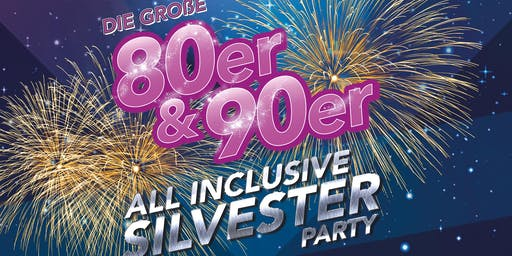 Die große 80er & 90er ALL INCLUSIVE Silvester Party