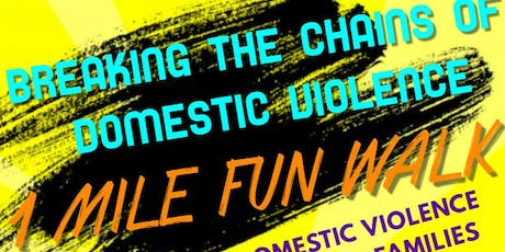 BREAKING THE CHAINS OF DOMESTIC VIOLENCE - FUN WALK tickets