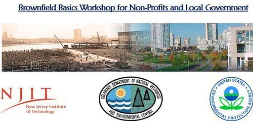 Delaware Brownfield Basics Workshop for Non-Profits and Local Government
