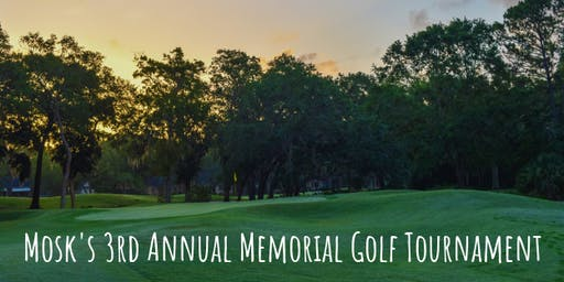 Mosk's 3rd Annual Memorial Golf Tournament