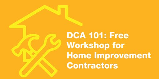 DCA 101: Free Workshop for Home Improvement Contractors