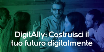 DIGITALLY:  Costruisci il tuo futuro digitalmente
