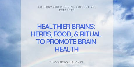 Healthier Brains: Herbs, Food, and Ritual to promote Brain Health tickets