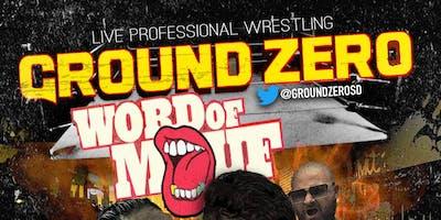 Ground Zero: Word of Mouf