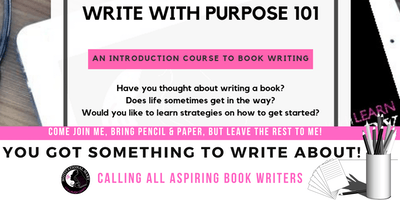 Write With Purpose 101 Webinar: An Introduction To Book Writing