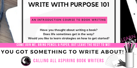 Write With Purpose 101 Webinar: An Introduction To Book Writing tickets