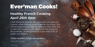Ever'man Cooks! Healthy French Cooking w/ Christine Salome