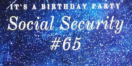 Social Security #65 Birthday Celebration tickets
