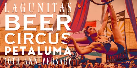 The Lagunitas Beer Circus: Petaluma tickets