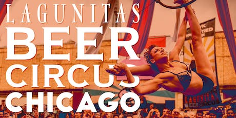 The Lagunitas Beer Circus: Chicago tickets
