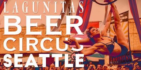 The Lagunitas Beer Circus: Seattle tickets