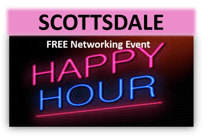 4/24/19 PNG Scottsdale FREE Happy Hour Networking Event