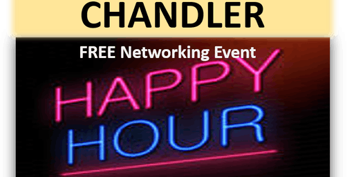 6/25/19 PNG Chandler FREE Happy Hour Networking Event