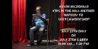 Kevin McDonald-Kids In The Hall Method Improv to Sketch Workshop